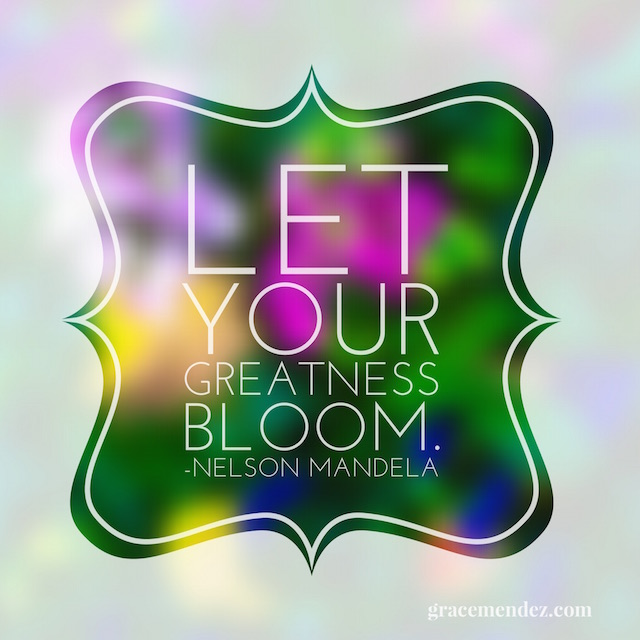 Let your greatness bloom.