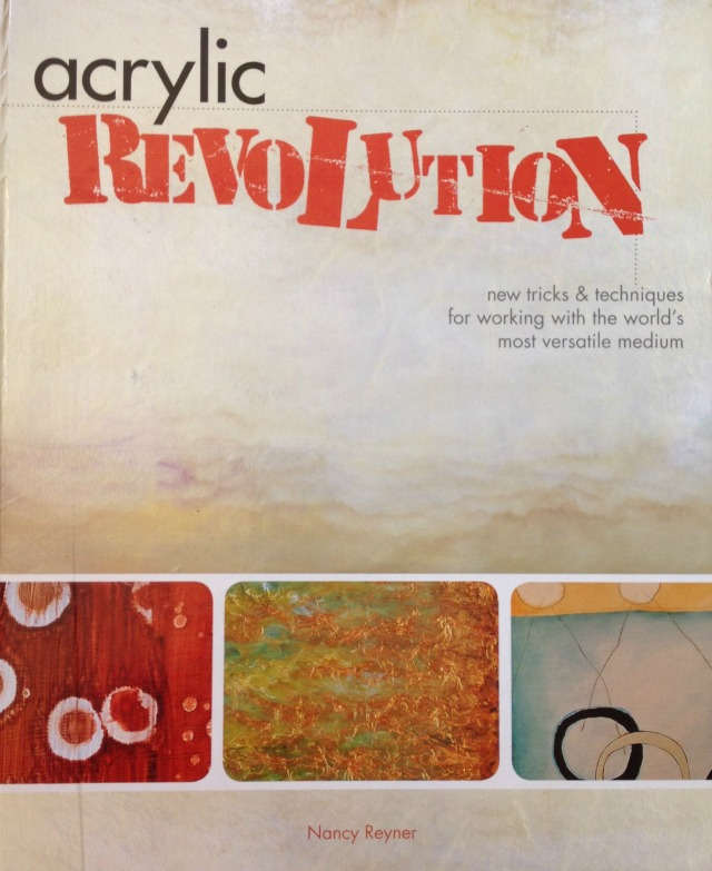 Acrylic Revolution by Nancy Reyner