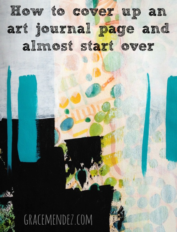 How to cover up an art journal page and almost start over