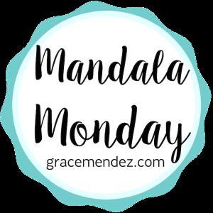 Grace Mendez: Mandala Monday