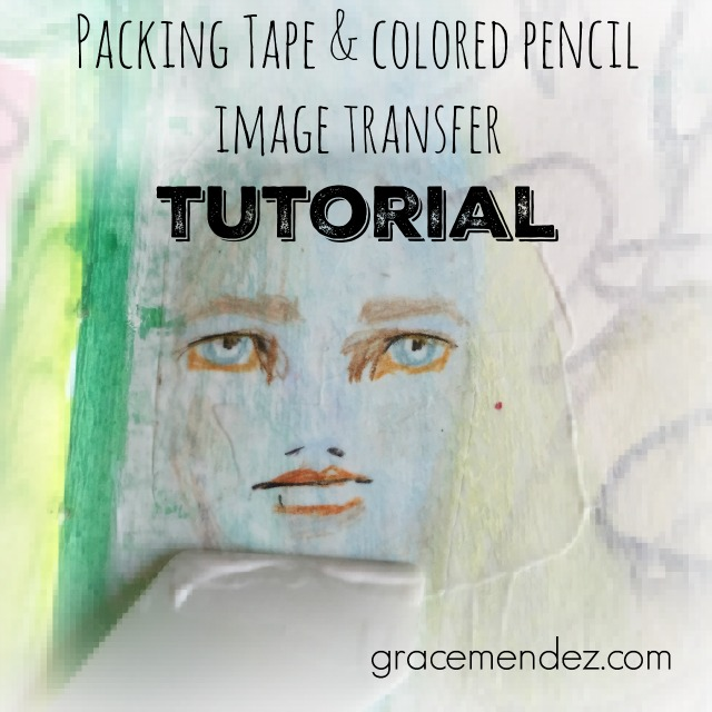Packing Tape and Colored Pencil Image Transfer Tutorial