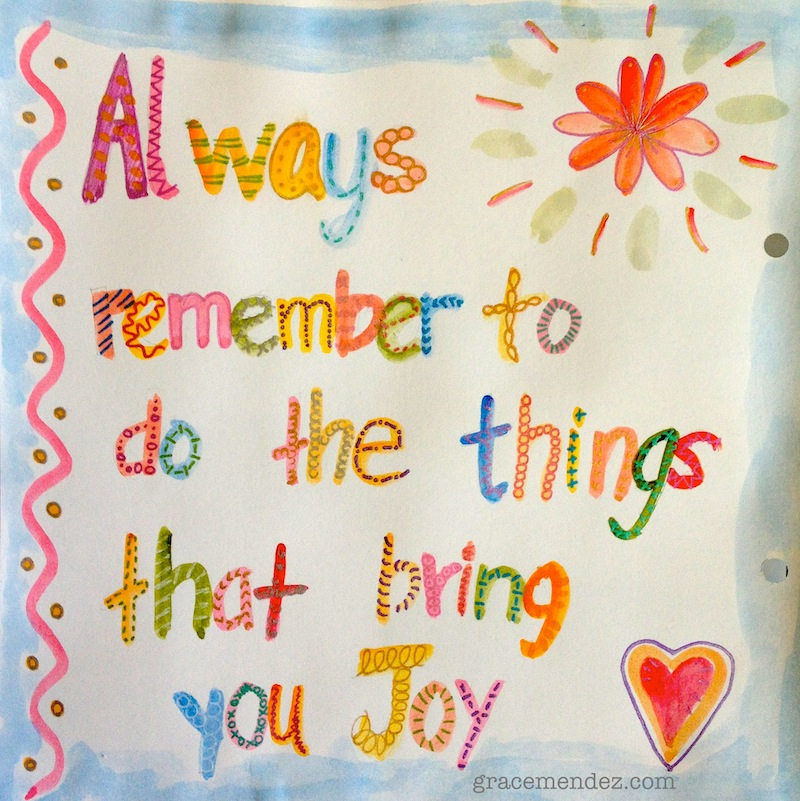 Always Remember to do the Things That Bring You Joy Art Journal page by Grace Mendez