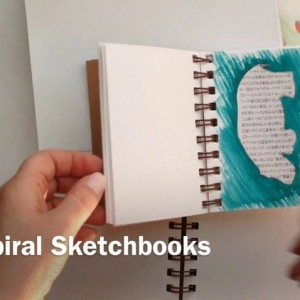 Spiral Sketchbooks for Art Journaling