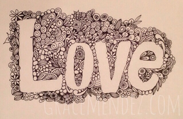 Zentangle Inspired Art by Grace Mendez The image was created by drawing in the negative space leaving the word Love.